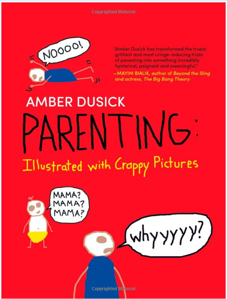 """Parenting: Illustrated With Crappy Pictures"" book cover"