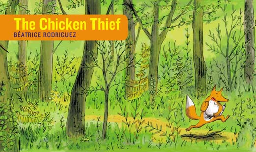 The Chicken Thief by Béatrice Rodriguez