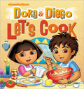 Dora & Diego: Let's Cook