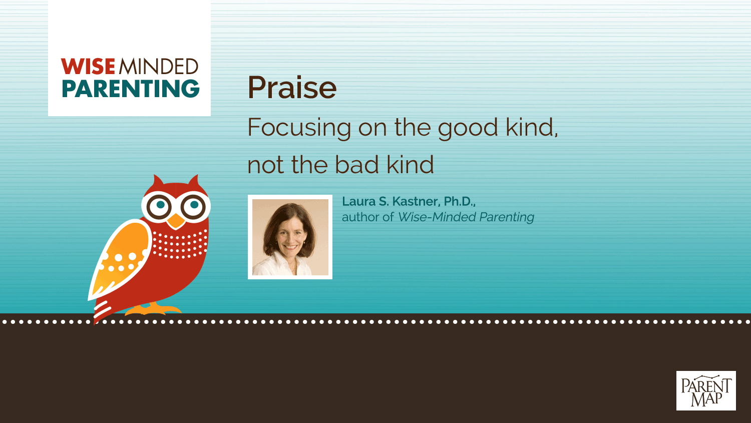 Praise: Focusing on the good kind, not the bad kind