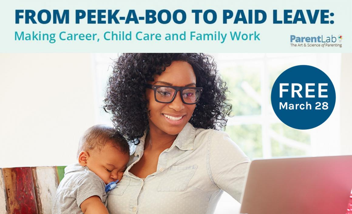 From Peek-A-Boo To Paid Leave - Free Event