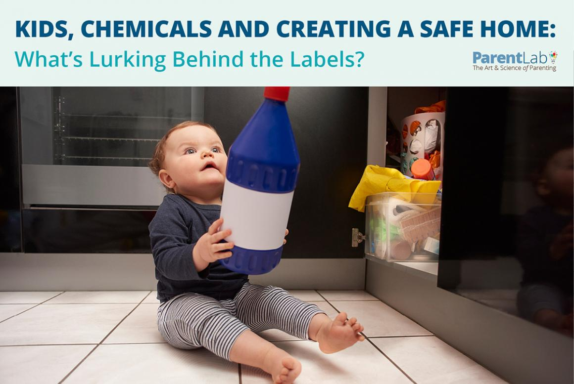Kids. Chemicals and Creating a Safe Home