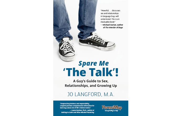 Spare Me 'The Talk: A Guy's Guide to Sex, Relationships, and Growing Up