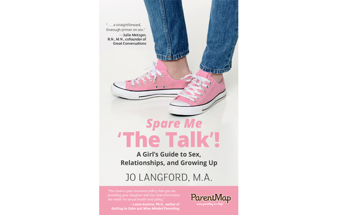 Spare Me 'The Talk'! A Girl's Guide to Sex, Relationships, and Growing Up