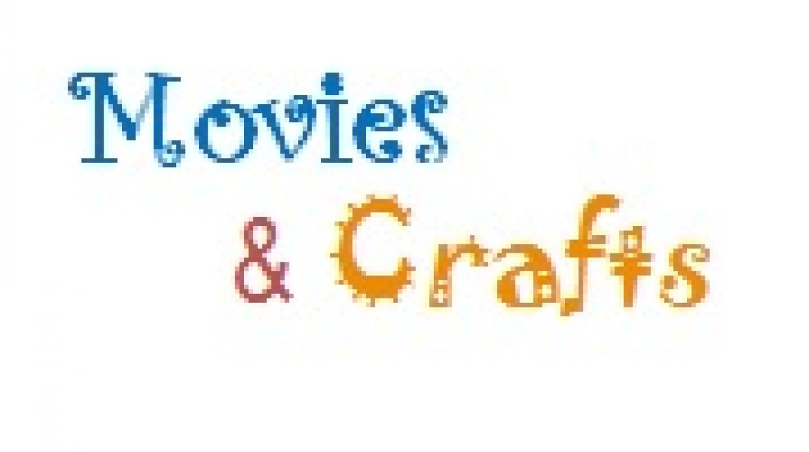 Movies and Crafts
